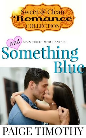 And Something Blue by Paige Timothy - Cover